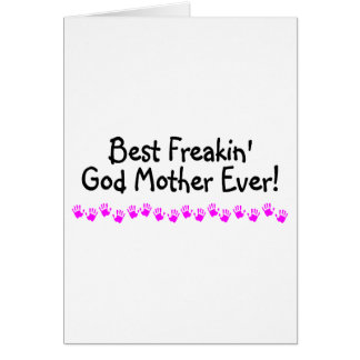 Best Freakin God Mother Ever Greeting Card