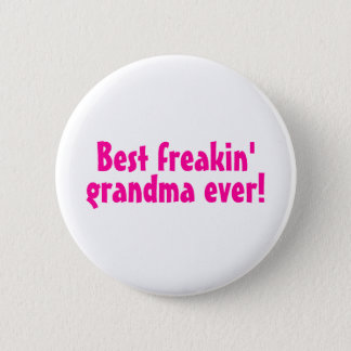 Best Freakin Grandma Ever (Pink) 6 Cm Round Badge