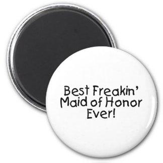 Best Freakin Maid of Honor Ever Wedding 6 Cm Round Magnet