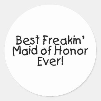 Best Freakin Maid of Honor Ever Wedding Sticker