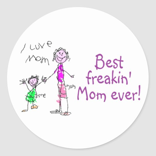 Best Freakin Mom Ever (Kid) Round Sticker