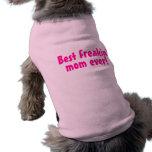 Best Freakin Mum Ever Pink Doggie Tee