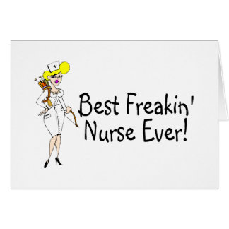 Best Freakin Nurse Ever Greeting Card