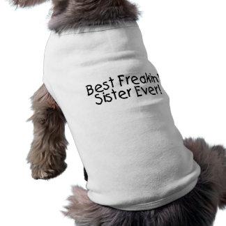 Best Freakin Sister Ever 2 Sleeveless Dog Shirt