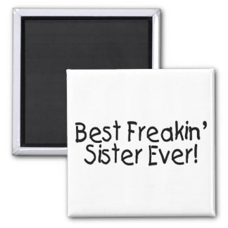 Best Freakin Sister Ever 2 Square Magnet