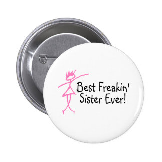 Best Freakin Sister Ever 6 Cm Round Badge