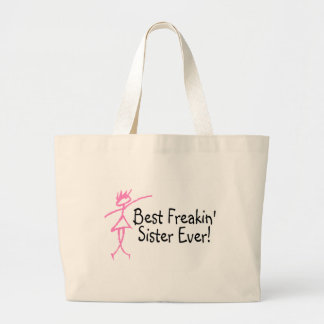 Best Freakin Sister Ever Large Tote Bag