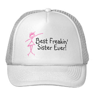 Best Freakin Sister Ever Trucker Hats