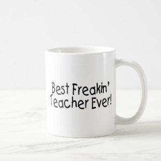 Best Freakin Teacher Ever Classic White Coffee Mug