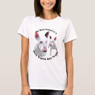 Best Friend English Bull Terrier White T-Shirt