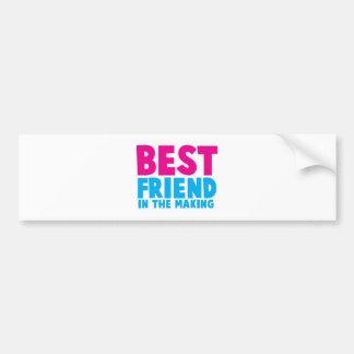 BEST FRIEND in the making Bumper Sticker