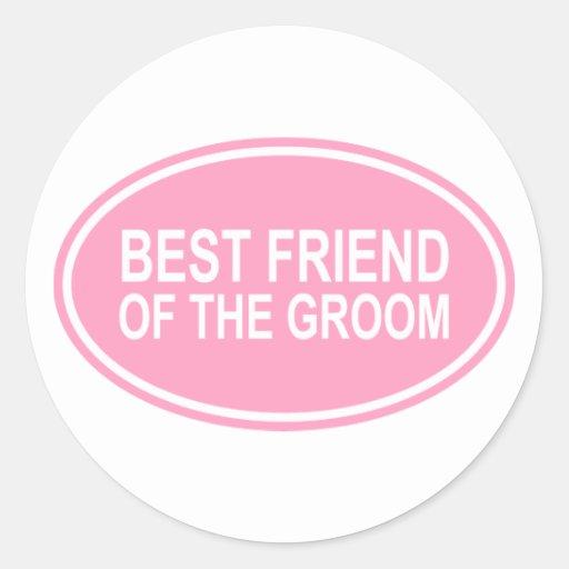 Best Friend of the Groom Wedding Oval Pink Round Sticker