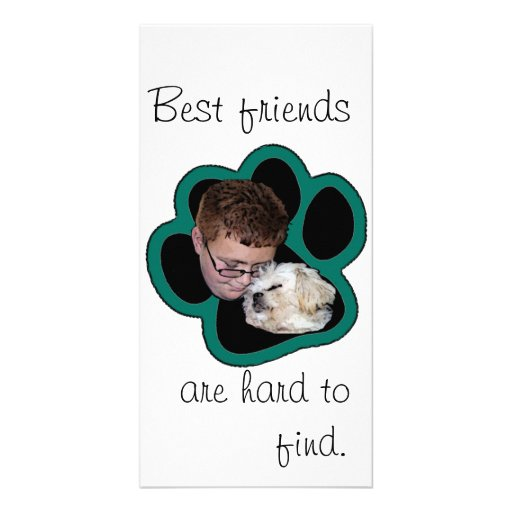 Best friends are hard to find.... photo card template