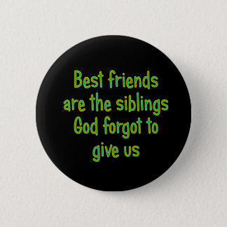 Best Friends are the siblings 6 Cm Round Badge