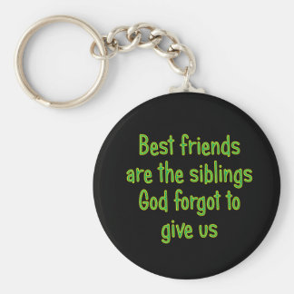 Best Friends are the siblings Basic Round Button Key Ring