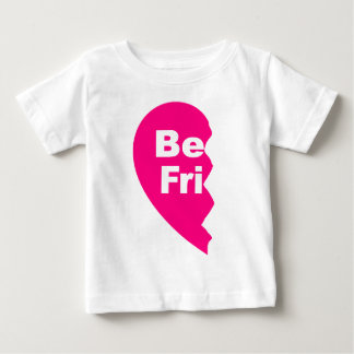 Best Friends, be fru Baby T-Shirt