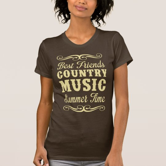 Best Friends, Country Music, Summer time T-Shirt