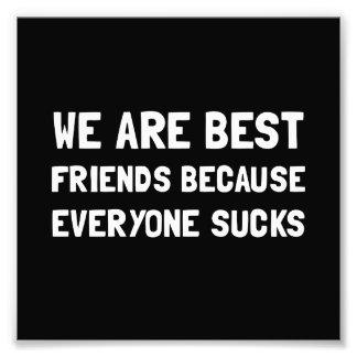 Best Friends Everyone Sucks Photo