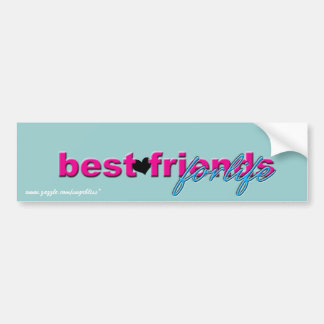 """Best Friends for Life"" Bumper Sticker"