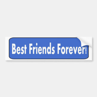 Best Friends Forever! Bumper Sticker