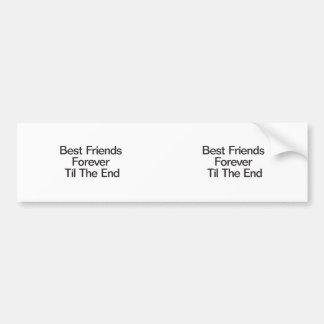 Best Friends Forever Til The End Bumper Stickers