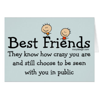 Best Friends Funny Saying Greeting Card