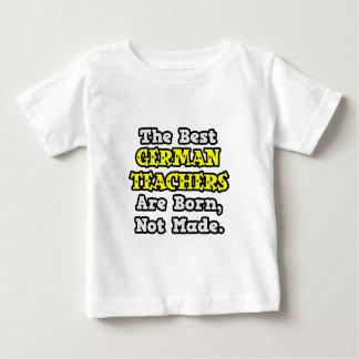 Best German Teachers Are Born, Not Made Tshirt