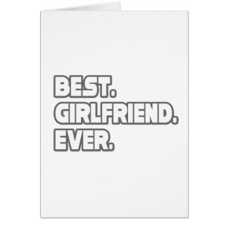 Best Girlfriend Ever Greeting Card