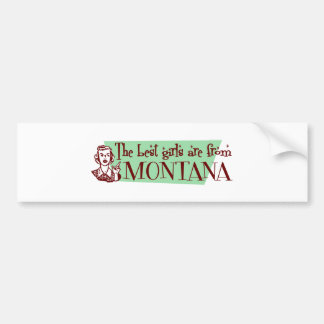 Best Girls are from Montana Bumper Sticker