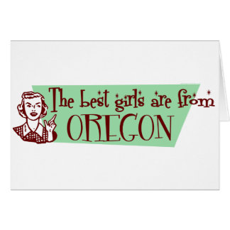 Best Girls are from Oregon Card