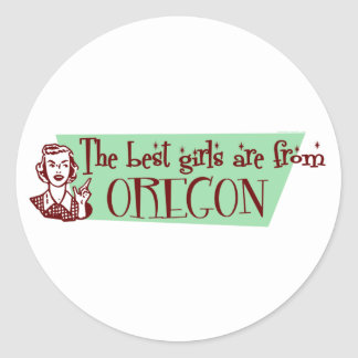 Best Girls are from Oregon Round Stickers