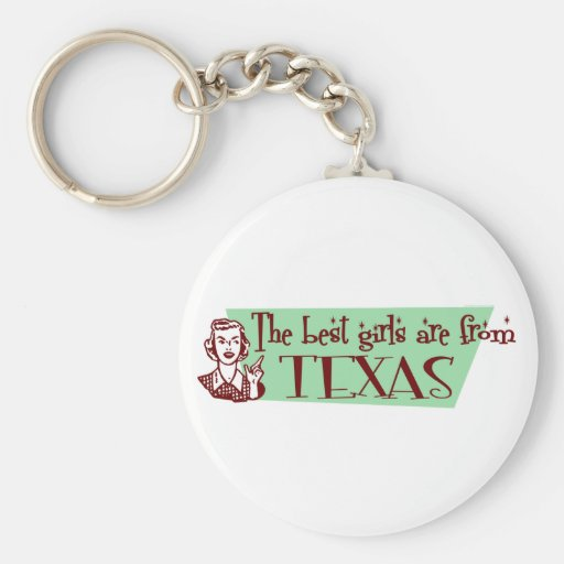 Best Girls are from Texas Keychain