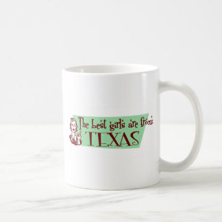 Best Girls are from Texas Coffee Mugs