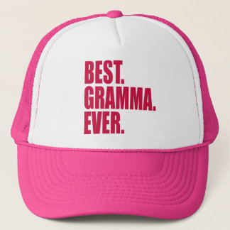 Best. Gramma. Ever. (pink) Trucker Hat