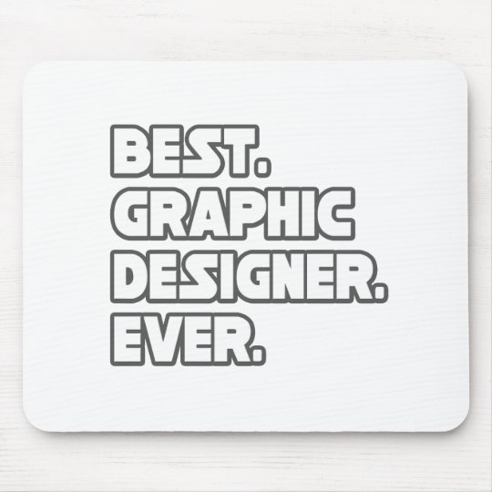 Best Graphic Designer Ever Mouse Pad