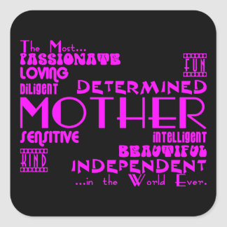 Best & Greastest Mothers & Moms : Qualities Square Sticker
