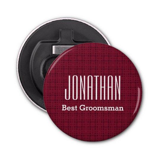 Best Groomsman Custom Name Round Bottle Opener V06