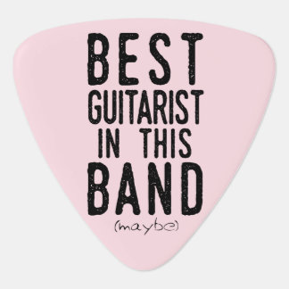 Best Guitarist (maybe) (blk) Guitar Pick