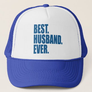 Best. Husband. Ever. (blue) Trucker Hat