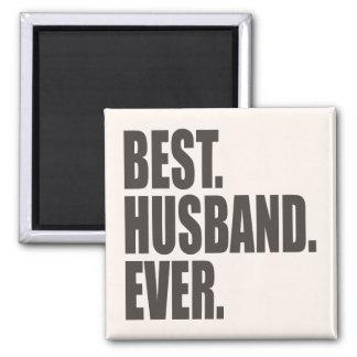 Best. Husband. Ever. Square Magnet