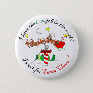 Best Job in the Worlk at the North Pole 6 Cm Round Badge