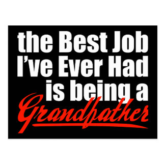 Best Job is Being a Grandfather Post Card