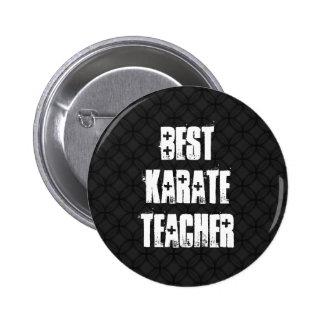 Best Karate Teacher Black and White Grunge Gift 6 Cm Round Badge
