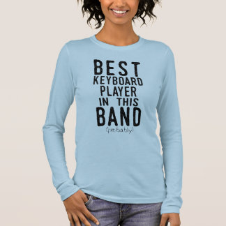 Best Keyboard Player (probably) (blk) Long Sleeve T-Shirt