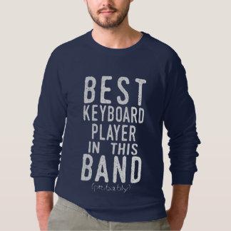 Best Keyboard Player (probably) (wht) Sweatshirt