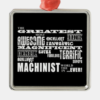 Best Machinists : Greatest Machinist Christmas Ornament