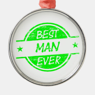 Best Man Ever Green Silver-Colored Round Decoration