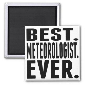Best. Meteorologist. Ever. Square Magnet
