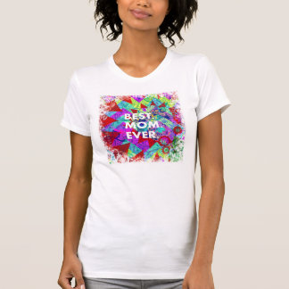 BEST MOM EVER Colorful Abstract Mothers Day Gifts T Shirt
