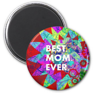 BEST MOM EVER Colorful Floral Mothers Day Gifts Magnet